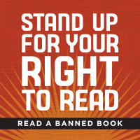 Stand up for your right to read! Read a banned book. Artwork courtesy of the American Library Association